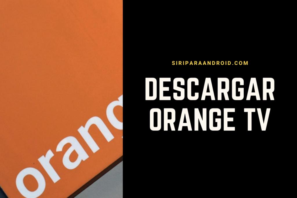 Cómo descargar Orange TV en PC